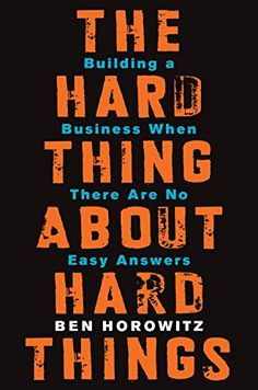 The Hard Thing About Hard Things: Building a Business When There Are No Easy Answers from Dymocks online bookstore. Building a Business When There are No Easy Answers. HardCover by Ben Horowitz Business Intelligence, Lean Startup, Good Books, Books To Read, Buy Books, Management Books, Property Management, Building A Business, Start Ups