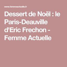 Dessert de Noël : le Paris-Deauville d'Eric Frechon - Femme Actuelle