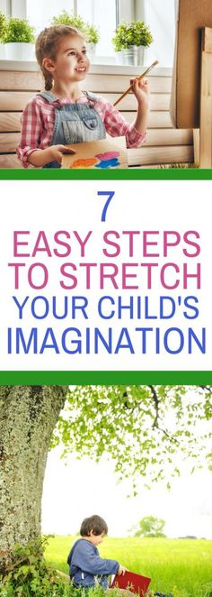 7 Easy Steps to Stretch Your Child's Imagination- Creative Ideas