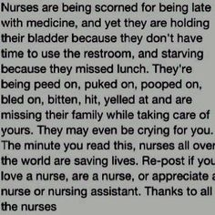As Nurses and even as personnel in other Medical Related fields (Paramedics, PA's etc ), we are overworked, underpaid and we are exhausted.