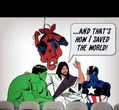 Jesus, the real Superhero. I kinda think that is part of the reason everyone is so into super-hero movies.they subconsciously know we need Jesus. PREACH IT. Humor Cristiano, Bible Quotes, Bible Verses, Bible Humor, Faith Quotes, Funny Jesus Quotes, Scriptures, Jw Humor, Catholic Memes