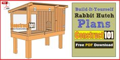 Rabbit Hutch Plans - Step-By-Step Plans - Construct101 Free PDF download.                                                                                                                                                                                 More