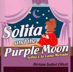 Solita and the Moon / Solita y la Luna Morada: A Children's Book / Un Libro Para Ninos