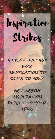 Struggling to find inspiration for your art journals, mixed media and craft. Get a video every week direct to your inbox - you'l be in everytime inspiration Strikes.