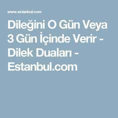 Dileğini O  Gün Veya 3 Gün İçinde Verir - Dilek Duaları - Estanbul.com