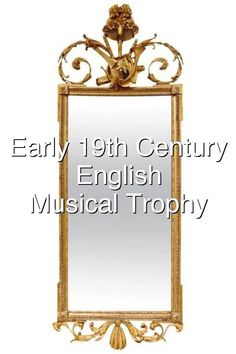 Period English Neoclassical Mirror With Musical Trophies Late Modern Period, Neoclassical, 19th Century, Musicals, English, Mirror, Decor, Neoclassical Architecture, Decoration