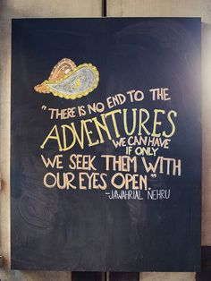 There is no end to the adventures we can have...