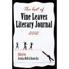 "The Best of Vine Leaves Literary Journal 2012, released 12/12/12!! My vignette ""Personal Correspondence"" is included."