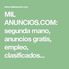 MIL ANUNCIOS.COM: segunda mano, anuncios gratis, empleo, clasificados...
