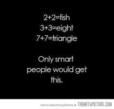 Smart People and Math Humor Math Jokes, Math Humor, Jokes Kids, Nerd Jokes, Algebra Humor, Physics Humor, Jokes And Riddles, Nerd Humor, Funny Quotes