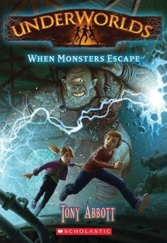 Book Reviews and More: When Monsters Attack - Tony Abbott - Underworlds Book 2 #summerreading #kidlit #grades3-5