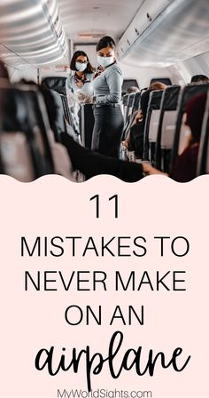 Travel mistakes you should NEVER make, especially when on an airplane! A list of my favorite airplane tips, straight from the experts!