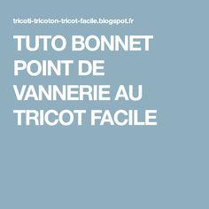 TUTO BONNET POINT DE VANNERIE AU TRICOT FACILE