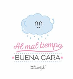 Al mal tiempo buena carz Shine Quotes, I Love Rain, Motivational Quotes, Inspirational Quotes, Writing Quotes, Pretty Words, Some Words, Happy Thoughts, Cute Quotes