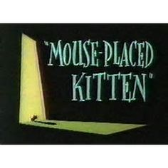 Mouse-Placed Kitten is a 1959 Merrie Melodies cartoon. 3d Character Animation, Merrie Melodies, Bugs Bunny, Looney Tunes, Kitten, Cartoons, Neon Signs, Film, Cartoon
