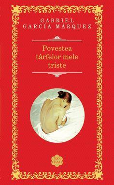 Gabriel Garcia Marquez - Povestea tarfelor mele triste - Gabriel Garcia Marquez, Reading, Books, Movie Posters, Literatura, Sad, Libros, Film Poster, Book