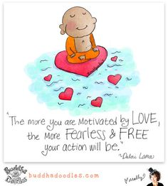 Motivated by Love — Buddha Doodles Tiny Buddha, Little Buddha, Namaste, Buddah Doodles, Buddhist Quotes, A Course In Miracles, Happy Thoughts, Buddha Thoughts, Positive Quotes