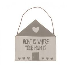 Home Is Where Your Mum Is Plaque, £1.95
