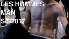 LES HOMMES | MAN SUMMER 2017 | FULL FASHION SHOW + BACKSTAGE | EXCLUSIVE...