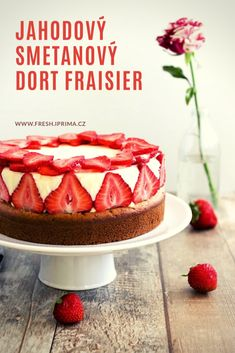 #dort #jahody #fraisier #recept #primafresh Kefir, Cheesecake, Food, Cheese Cakes, Cheesecakes, Meals, Cherry Cheesecake Shooters