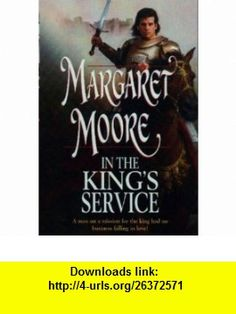 In the Kings Service (The Warrior Series, Book 14) (Harlequin Historical #675) (9780373292752) Margaret Moore , ISBN-10: 0373292759  , ISBN-13: 978-0373292752 ,  , tutorials , pdf , ebook , torrent , downloads , rapidshare , filesonic , hotfile , megaupload , fileserve