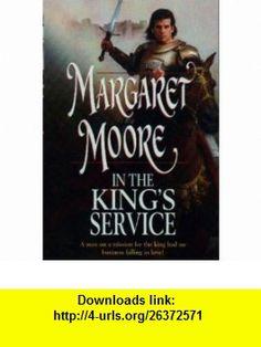 In the Kings Service (The Warrior Series, Book 14) (Harlequin Historical #675) (9780373292752) Margaret Moore , ISBN-10: 0373292759  , ISBN-13: 978-0373292752 ,  , tutorials , pdf , ebook , torrent , downloads , rapidshare , filesonic , hotfile , megaupload , fileserve