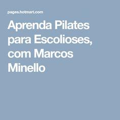 Aprenda Pilates para Escolioses, com Marcos Minello