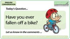 English Conversation Question 99 *** Have you ever fallen off a bike? *** Let us know in the comments Fall (present tense) Fell (past tense) Fallen (past participle) English Today, Learn English, Woodward English, Conversation Questions, Past Tense, Have You Ever, Teaching Tips, Teaching English, Grammar