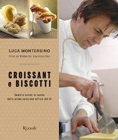 Appunti. Pensieri. Parole.: Ricetta e video Croissant sfogliati di Luca Monter...