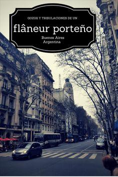¿Cómo es un día en la vida de un flâneur porteño? Síguelo en su caminata por la ciudad de Buenos Aires Times Square, Movies, Movie Posters, Travel, Art, Livros, Buenos Aires, Be Nice, Cities