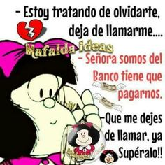 Mafalda Quotes, Funny Phrases, Power Girl, Texts, Qoutes, Laughter, Friendship, Funny Pictures, Comics