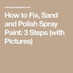 how to fix sand and polish spray paint