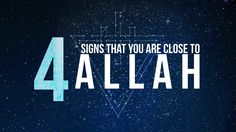 4 Signs That You Are Close to Allah