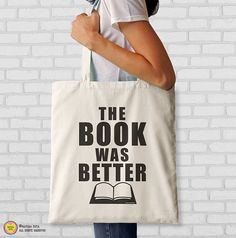 The book was better quote tote bag-library tote by naturapicta
