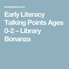 Early Literacy Talking Points Ages 0-2 – Library Bonanza