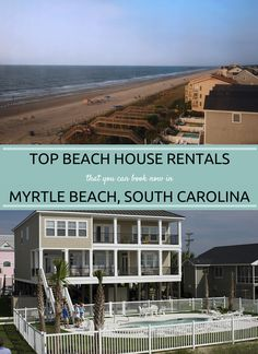 Beach House Rentals that you can book now in Myrtle Beach, South Carolina!