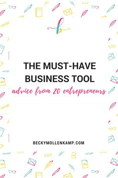 The Must-Have Business Tool Advice From 20 Entrepreneurs