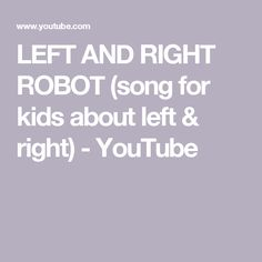 LEFT AND RIGHT ROBOT (song for kids about left & right) - YouTube