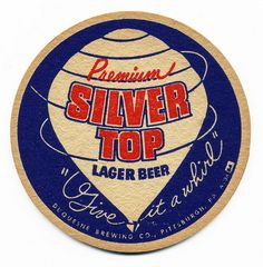 Give It A Whirl. Premium Silver Top Lager Beer. Duquesne Brewing Co., Pittsburgh, PA