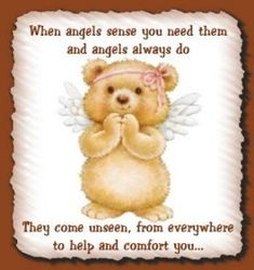May your angels always surround you with love and hold you gently in their wings keeping you safe
