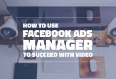 How To Use Facebook Ads Manager To Succeed With Video: Facebook Ads Manager, How To Use Facebook, Video Advertising, Being Used, Management