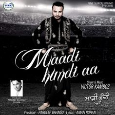 Download Maadi Hundi Aa by Victor Kamboz mp3 song at just single hit on djpunjab direct links. Enjoy Victor Kamboz all songs mp3 and videos collection for free.