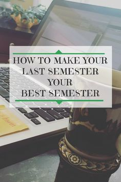 Scared to join the adult world? Don't want to miss out on the fun times? Click to read my tips for having a great final semester OR pin of later