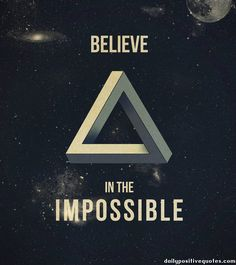 Believe In The Impossible Quotes. QuotesGram