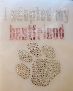 I Adopted My Best Friend crystal bling   hot by BlingIsTheNewBlack, $14.99