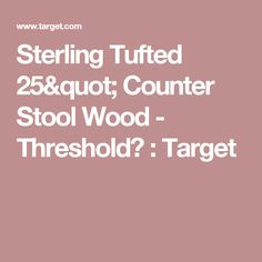 """Sterling Tufted 25"""" Counter Stool Wood - Threshold™ : Target"""