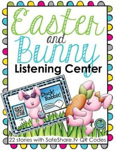 Easter & Bunny Listening Center with SafeShare QR Codes & Links. Great resource for Daily 5 centers: Read to Self, Listen to Reading, Reader's Workshop, Read Alouds, guided reading and literacy centers!