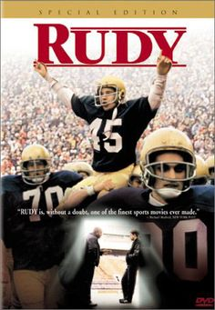 Rudy, 1993 ~ with Sean Astin. The true story of Daniel Ruettiger -- for all those who were told they weren't good enough, but persevered and worked really hard, without excuses, to attain their dream...