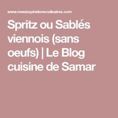 Spritz ou Sablés viennois (sans oeufs)   Le Blog cuisine de Samar