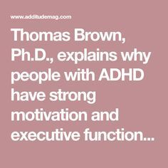 , explains why people with ADHD or ADD have strong motivation and executive function for some tasks, but never find the will to do others. Add Symptoms In Women, Adhd Medicine, Adhd Relationships, Adhd Facts, Adhd Help, Adhd Brain, Adhd Diet, Adhd Strategies, Adult Adhd